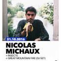 Nicolas Michaux + Insecte + Great Mountain Fire (dj Set) @ Le Pop Up Du Label