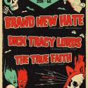 Brand New Hate + Dick Tracy Lords + The True Faiths