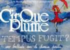 Cirque Plume - Tempus Fugit ?