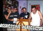 Agressive Agricultor & Friends