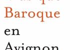 Festival musique baroque en Avignon 2014 - 2015