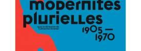 Modernit�s plurielles au Centre Pompidou