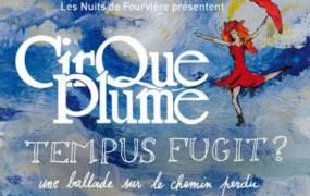 Spectacle Cirque Plume - Tempus Fugit ?