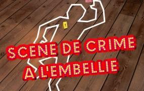 Spectacle Sc�ne de crime � l'Embellie