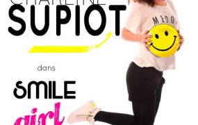 Spectacle Charline Supiot dans Smile Girl Show !