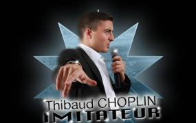 Spectacle Thibaud Choplin - Imitateur
