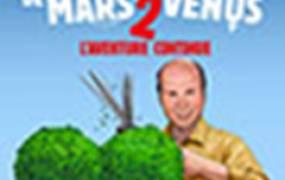 Spectacle Mars et Venus 2 : l'aventure continue