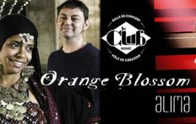 Concert ORANGE BLOSSOM et ALIMA @Le CLUB