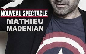 Spectacle Mathieu Madenian