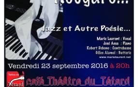 Concert Un instant Nougaro... Jazz et Autre Po�sie...