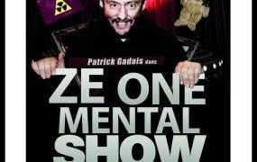 Spectacle Patrick Gadais Dans Ze One Mental Show