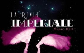 Spectacle La Revue Imperiale