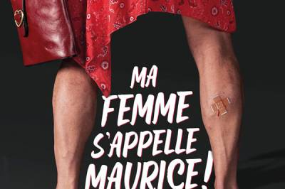 Ma Femme S'appelle Maurice à Angers