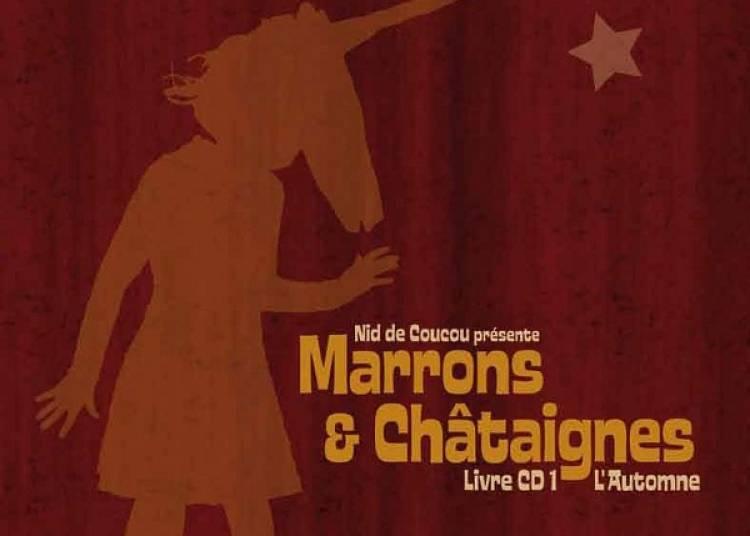 Cie Nid de Coucou Marrons et Châtaignes à Paris la Défense