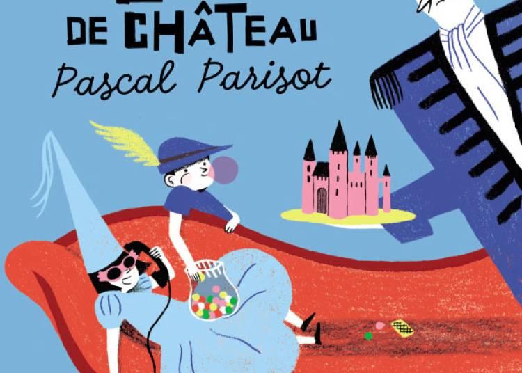 Pascal Parisot La vie de château à Vaucresson