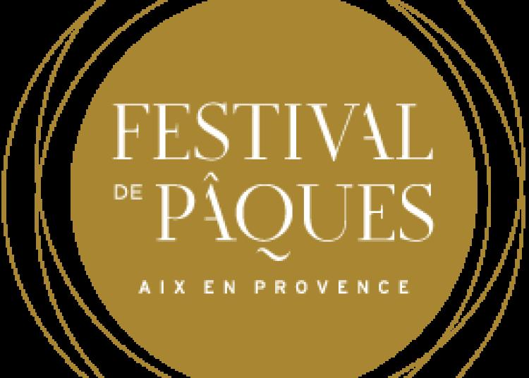 Festival de P�ques d'Aix en Provence 2016
