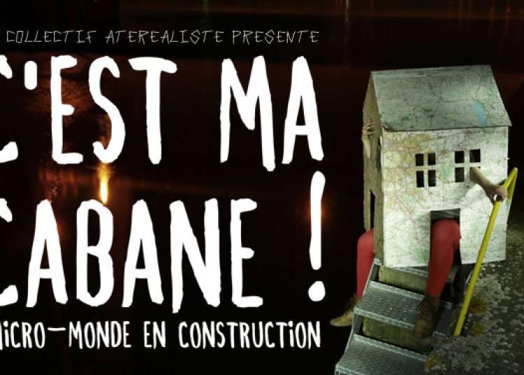 Collectif Alteréaliste - C'est Ma Cabane ! à Chalon sur Saone