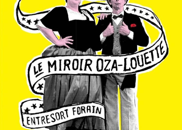 Collectif de la Remorque - Le Miroir Oza Louette à Chalon sur Saone