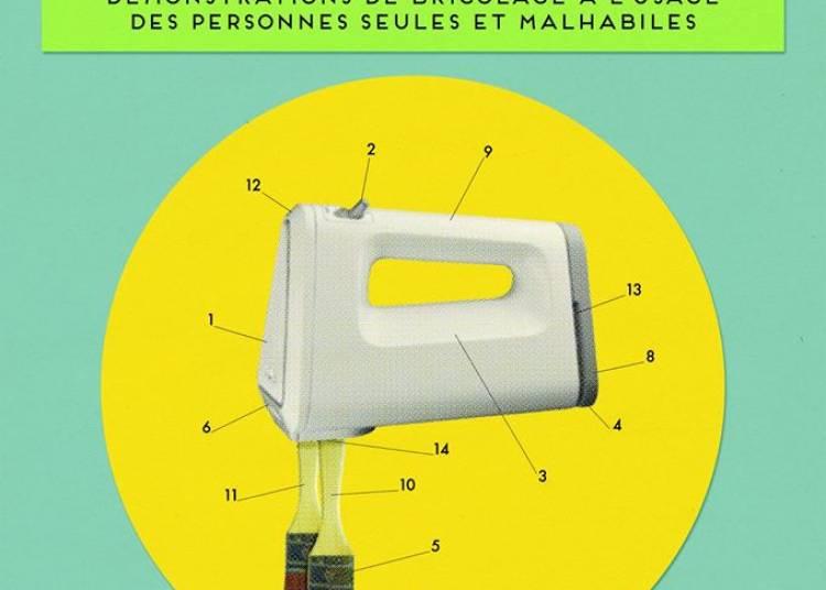 Compagnie Les Encombrants - Bricolez ! à Chalon sur Saone