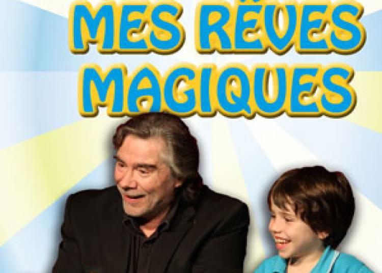 Mes Reves Magiques � Paris 4�me