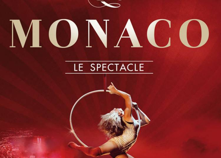 Monaco, le spectacle... � Paris 19�me