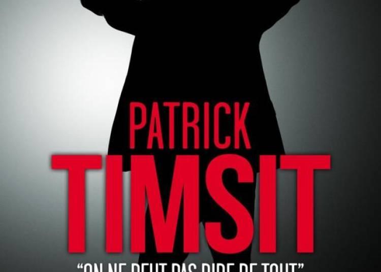 Patrick Timsit, on ne peut pas rire de tout � Paris 14�me
