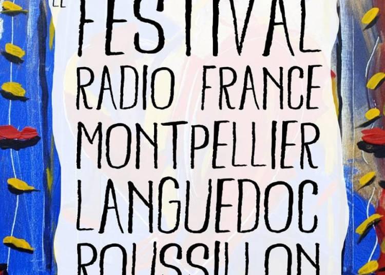 Festival de Radio France et Montpellier Languedoc Roussillon 2015