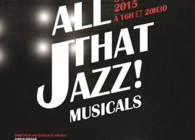 All That Jazz ! Musicals � Grenoble