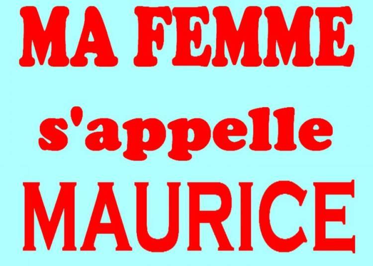 Ma femme s'appelle Maurice � Nice