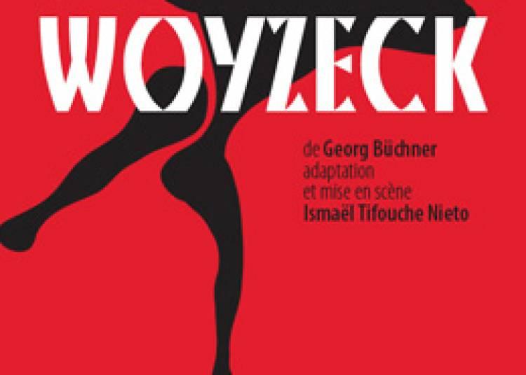 Woyzeck � Paris 12�me
