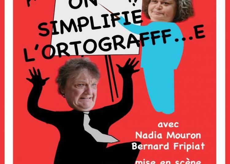 Au secours !!! On simplifie l'ortografe ! à Avignon