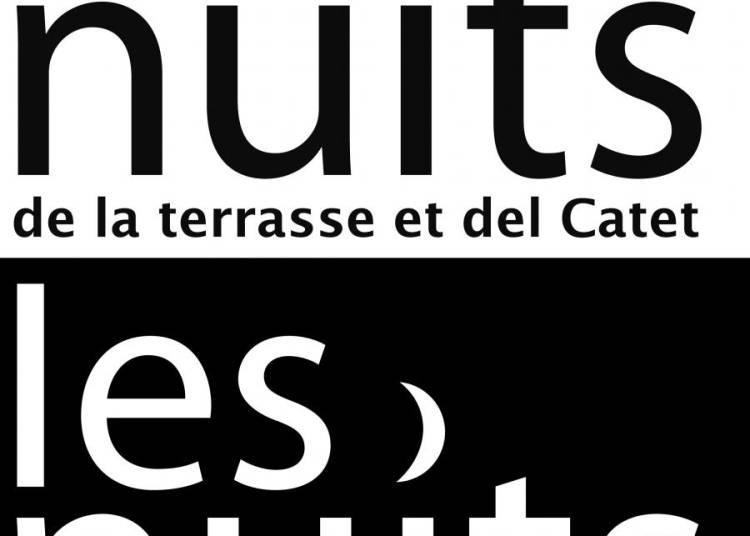 Festival Les Nuits de La Terrasse et Del Catet 2015