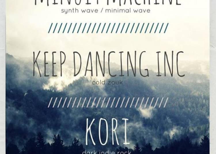 Minuit Machine, Kori, Keep Dancing Inc � Paris 20�me