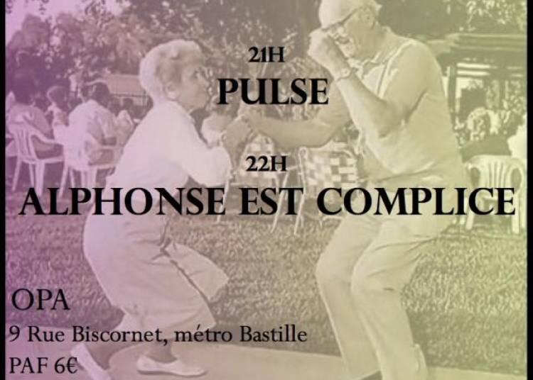 Pulse, Alphonse Est Complice � Paris 12�me