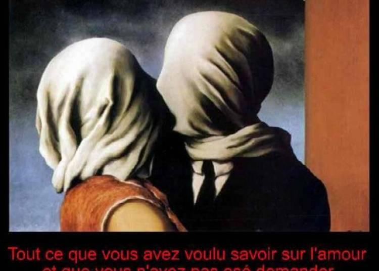 L'amour sera convulsif ou ne sera pas � Paris 20�me