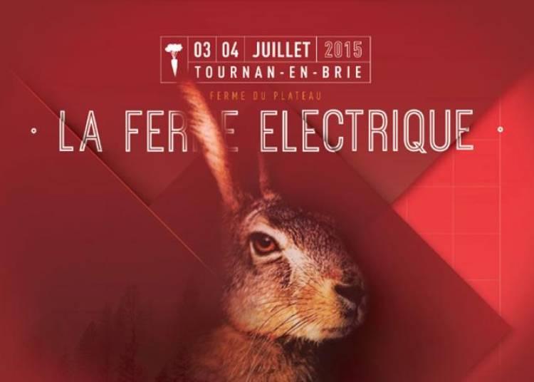 Festival La Ferme �lectrique 2015