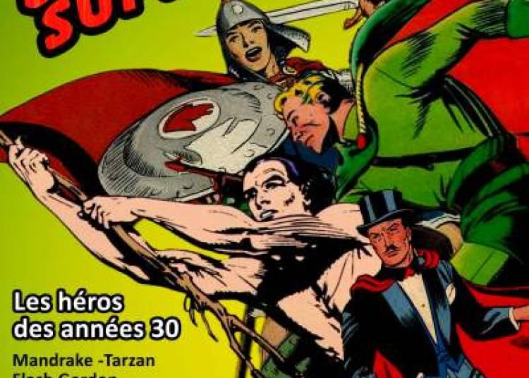 Before Superheroes � Rennes