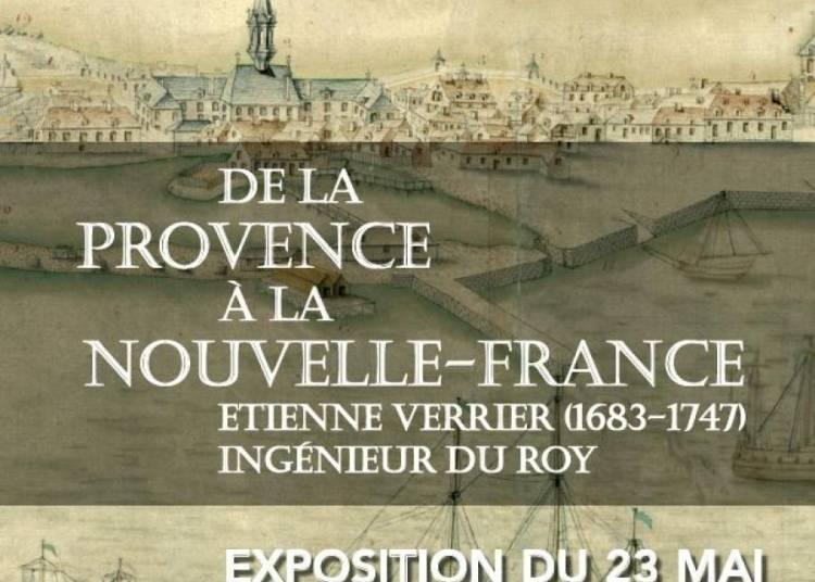 De la Provence � la Nouvelle-France : Etienne Verrier, ing�nieur du Roy � Trets