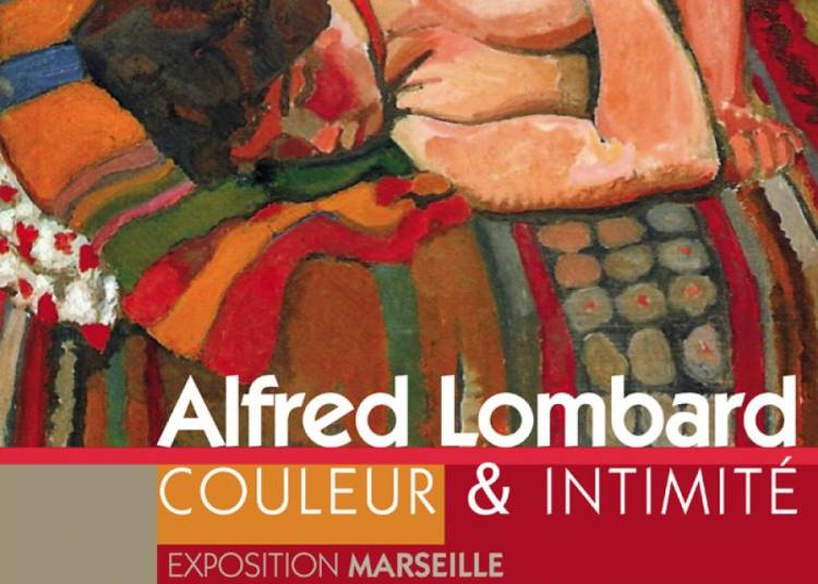 Alfred Lombard. Couleur & Intimit� � Marseille