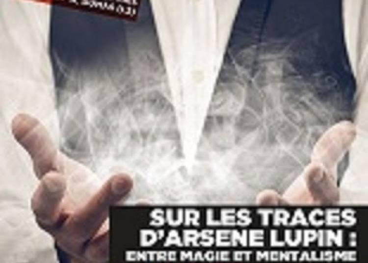 Sur les traces d'Ars�ne Lupin : entre magie et mentalime � Paris 11�me