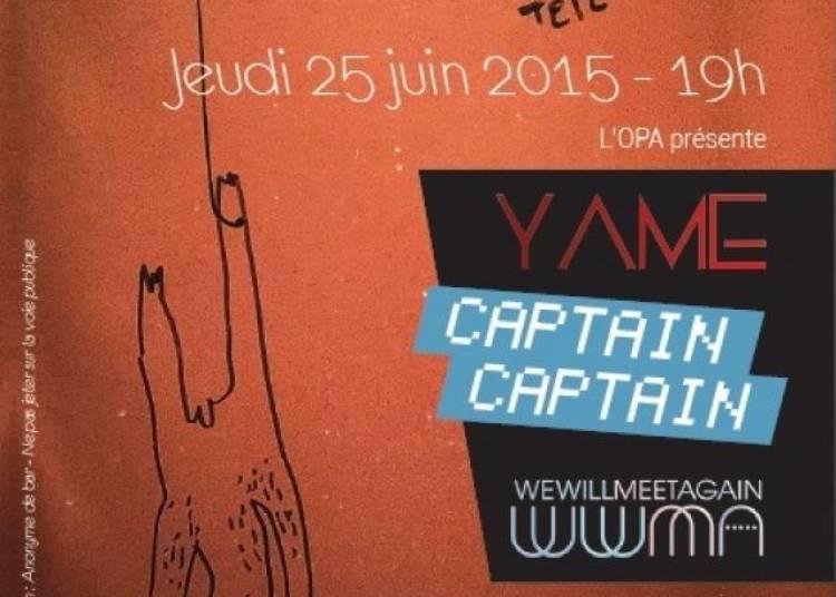 Yame, Captain Captain, We Will Meet Again � Paris 12�me