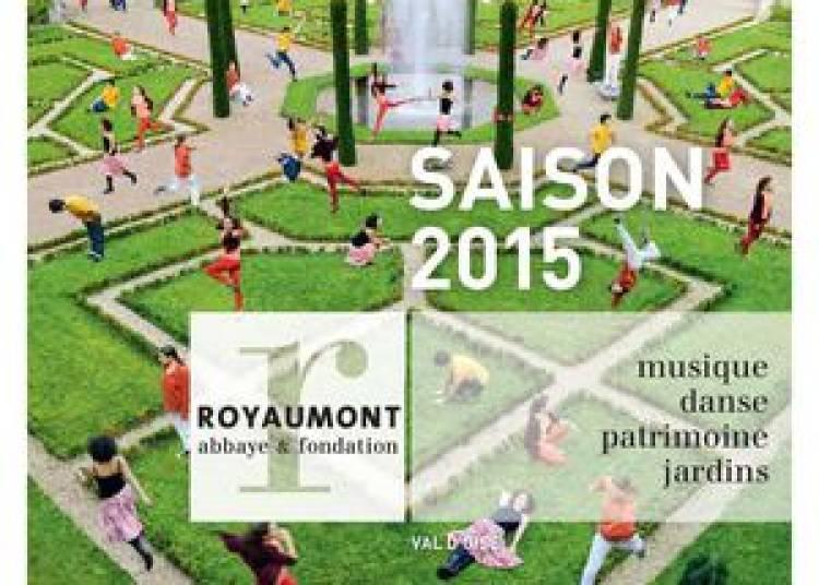 Festival de Royaumont Acte 2 2015