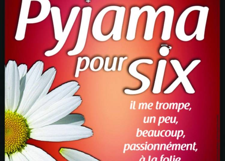 Pyjama pour six à Avignon