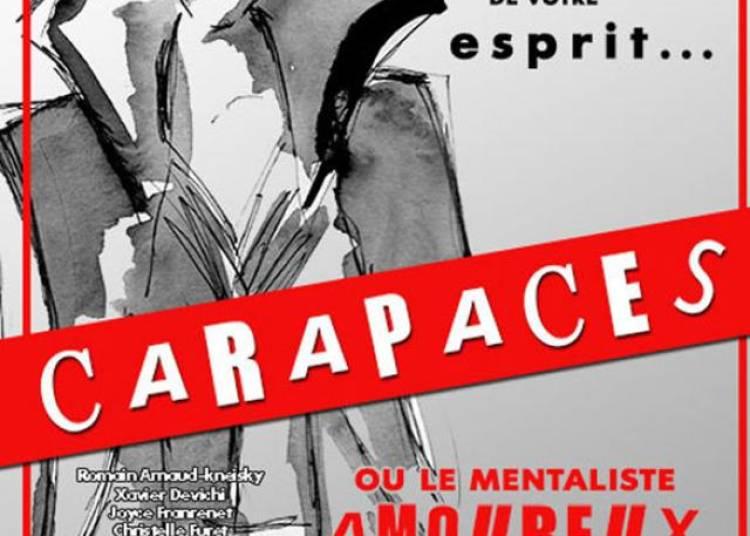Carapaces ou le mentaliste amoureux � Avignon