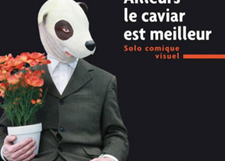 Ailleurs, le caviar est meilleur à Avignon