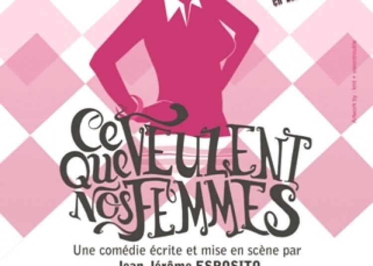 Ce que veulent nos femmes � Toulon