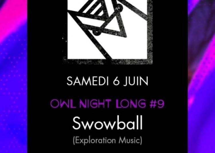 Owl Night Long, Snowball � Paris 2�me