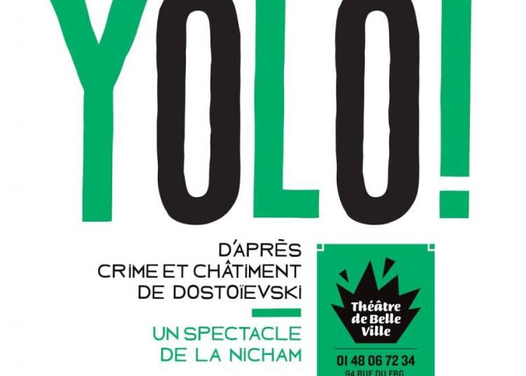 Yolo! D'apr�s Crime Et Ch�timent � Paris 11�me
