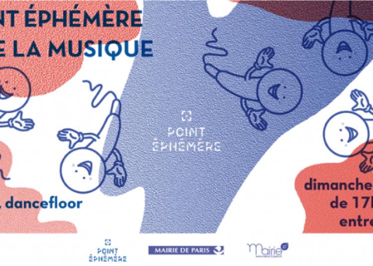 Point éphémère fête la musique à Paris 10ème