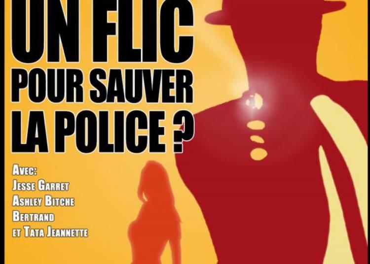 Y-a-t-il un flic pour sauver la police ? � Paris 10�me